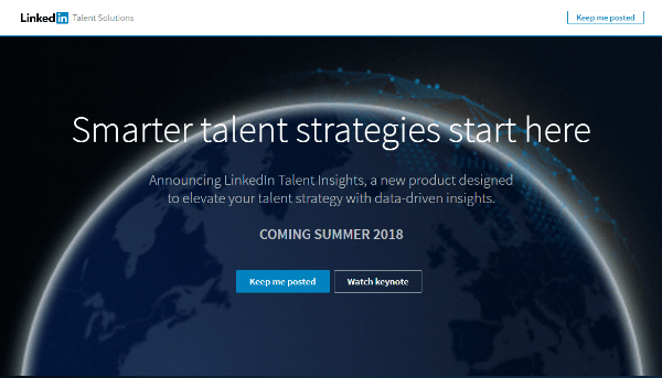 LinkedInTalent Insights will give recruiters direct access to rich data on talent pools and companies and empowers them to manage talent more strategically.