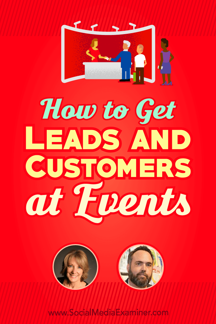 How to Grow Your Leads and Customers at Events featuring Emily Crume and Demian Ross on Social Media Examiner.
