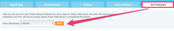Analyze your Twitter followers on the Sort Followers tab.