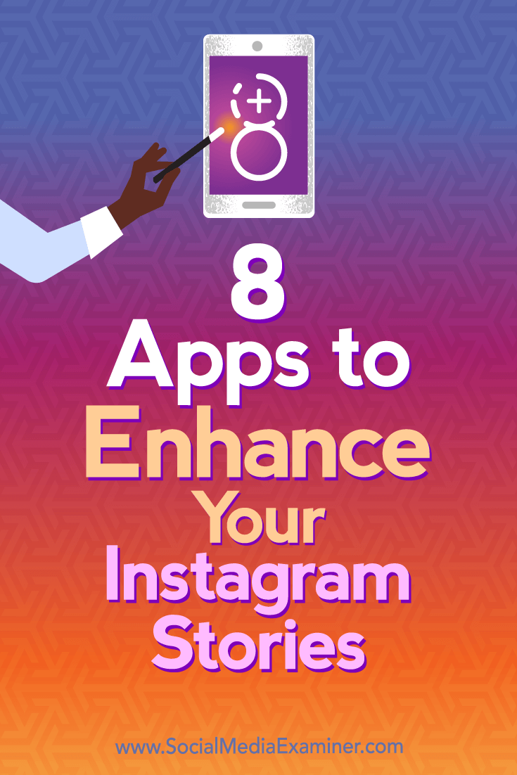 8 Apps to Enhance Your Instagram Stories by Tabitha Carro on Social Media Examiner.