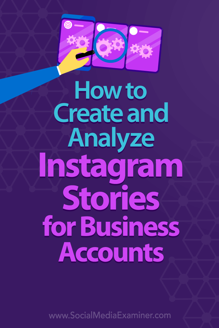 Learn how to create, use, and analyze Instagram Stories using your Instagram business account.