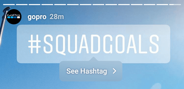 Tappable hashtag stickers can be used to promoted a branded campaign hashtag.