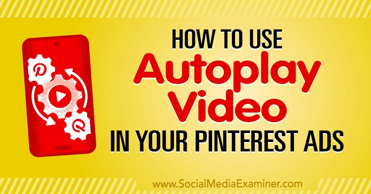 https://www.socialmediaexaminer.com/autoplay-video-pinterest-ads/