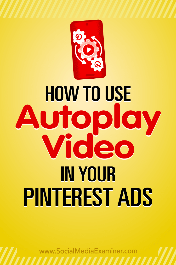 Learn how to create promoted video pins that autoplay on Pinterest and help you stand out in a sea of still images.