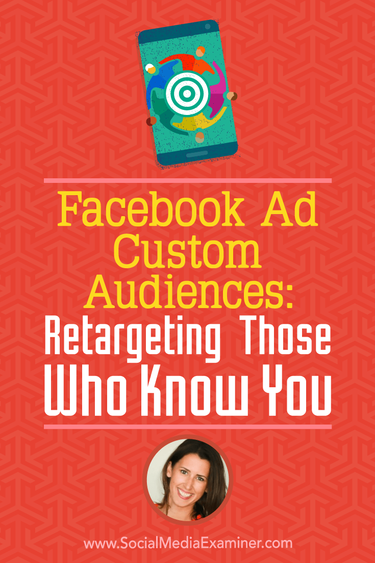 Discover how to create Facebook custom audiences that move people into your sales process, and find tips on using new Facebook custom audience options.