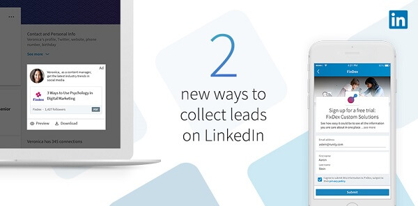 LinkedIn rolled out two new ways to collect leads with LinkedIn's new Lead Gen Forms for Sponsored Content.