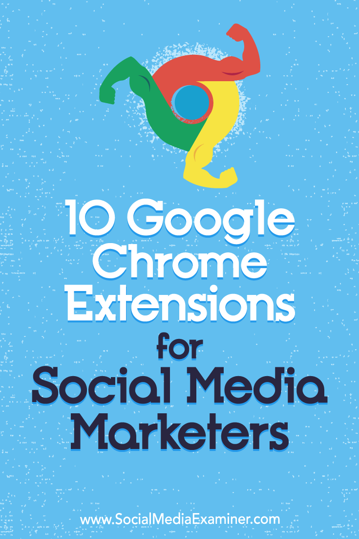 Discover 10 Google Chrome extensions to improve your social media marketing workflows and boost productivity.
