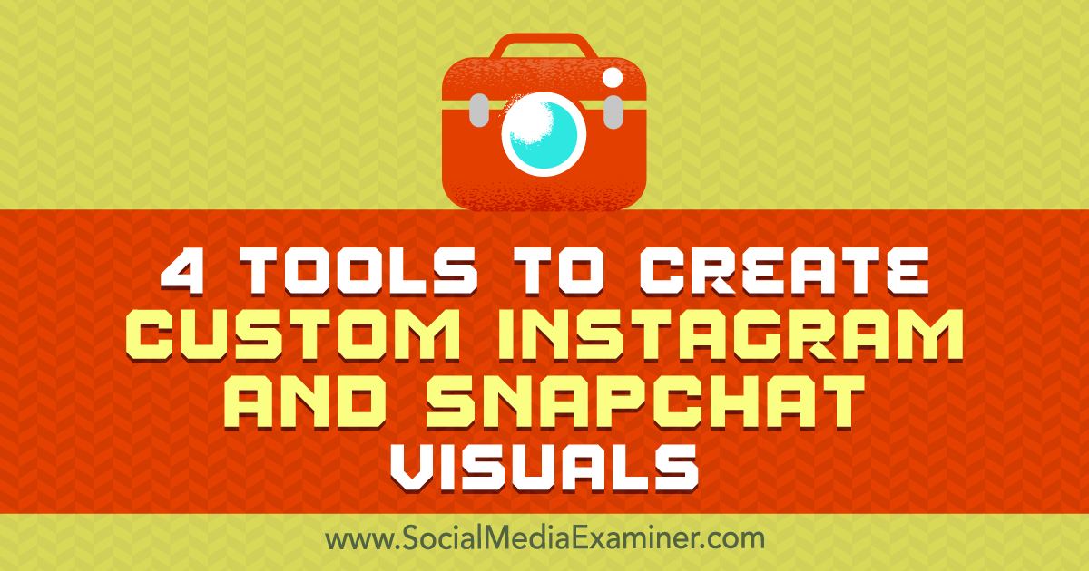 4 Tools to Create Custom Instagram and Snapchat Visuals : Social