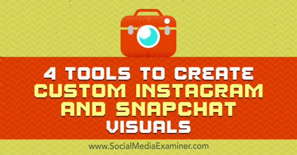 4 Tools to Create Custom Instagram and Snapchat Visuals by Mitt Ray on Social Media Examiner.