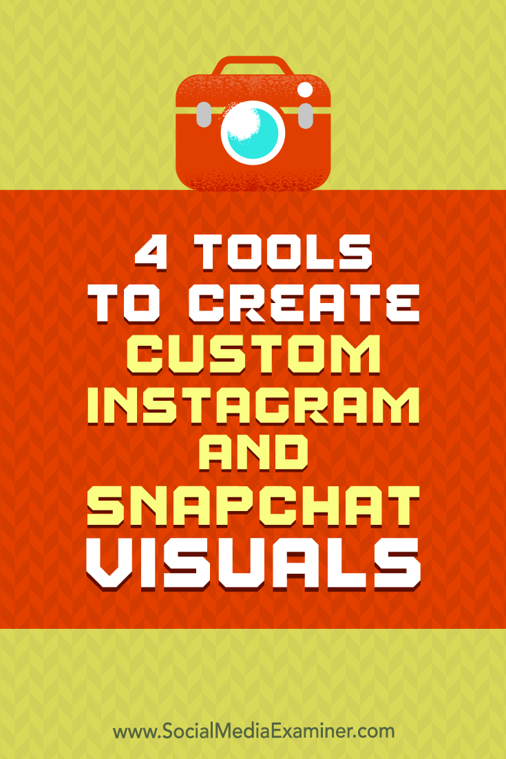 Discover four tools to help you create and publish custom images and videos on Instagram and Snapchat.