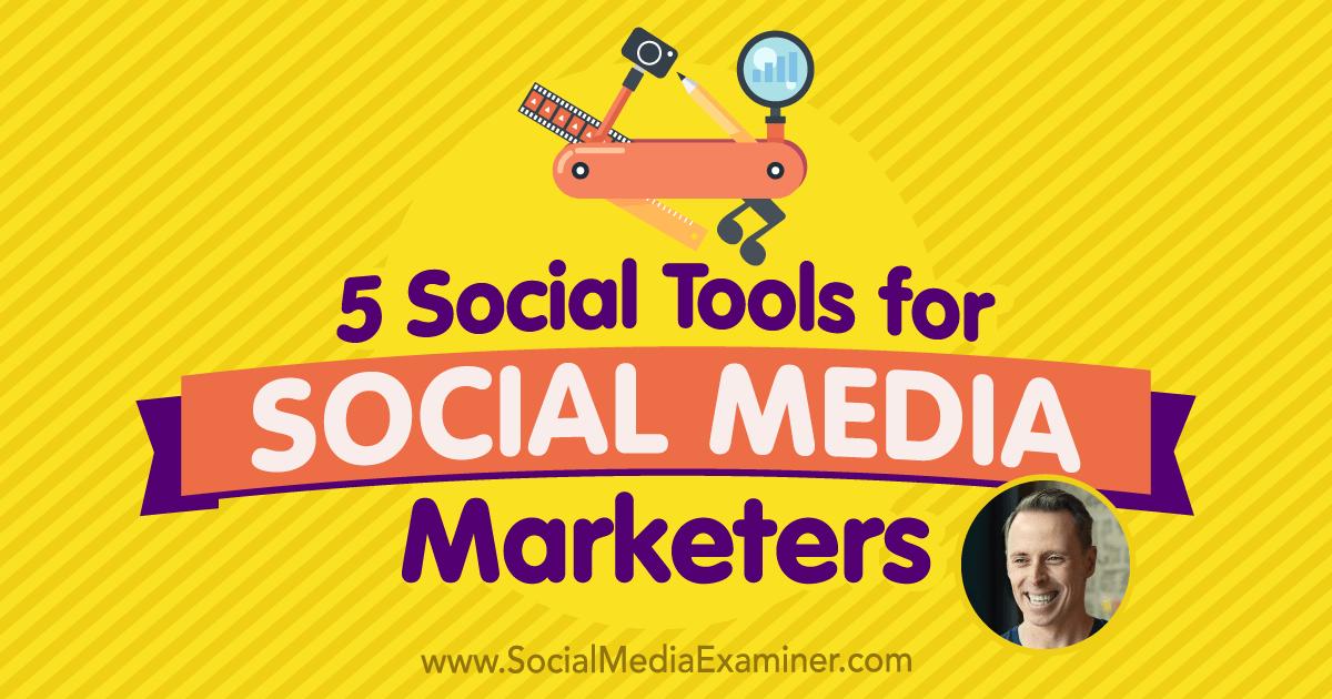 5 Social Tools for Social Media Marketers
