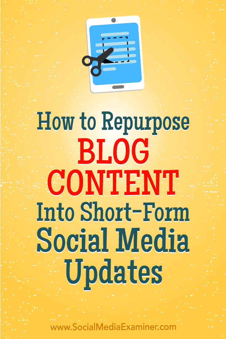 Discover six steps to turn your long-form blog posts into short-form content for social media.