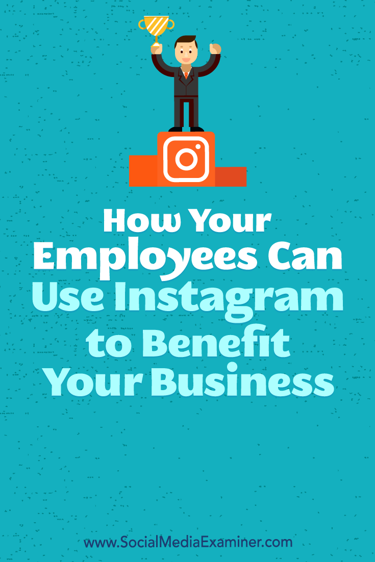 Discover how your employees can use their Instagram profiles to boost your business's Instagram marketing efforts.