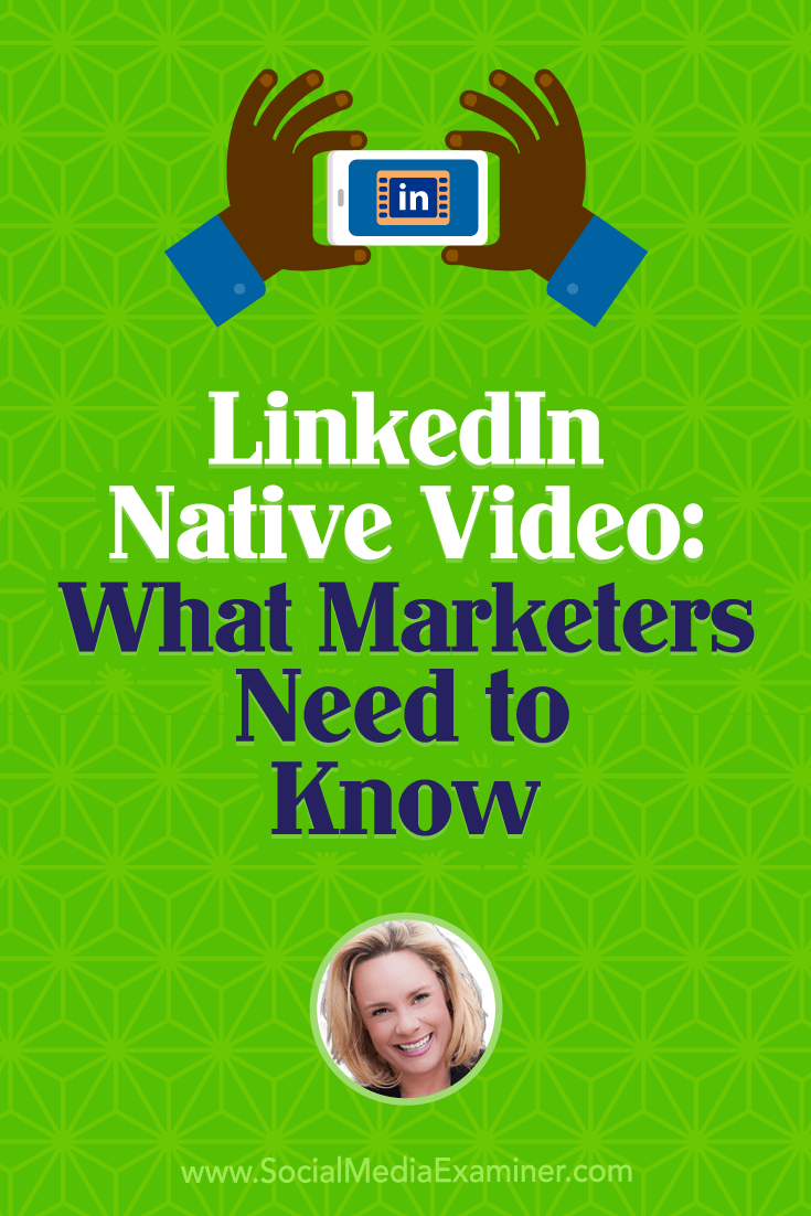 Social Media Marketing Podcast 281. In this episode Viveka von Rosen explores everything you need to know about LinkedIn native video.