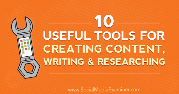10 Useful Tools for Creating Content, Writing, and Researching by Joel Widmer on Social Media Examiner.