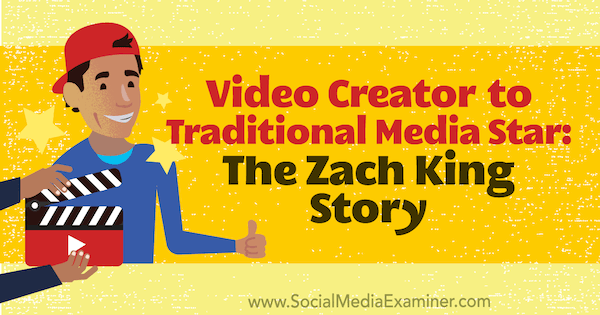 Video Creator to Traditional Media Star: The Zach King Story featuring insights from Zach King on the Social Media Marketing Podcast.