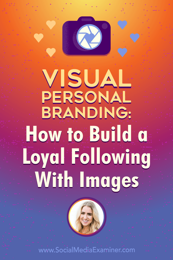 Social Media Marketing Podcast 279. In this episode Jenna Kutcher explores how to create an authentic and engaging personal brand through photographs.