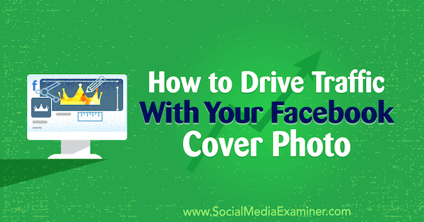How to Drive Traffic With Your Facebook Cover Photo by Marie Page