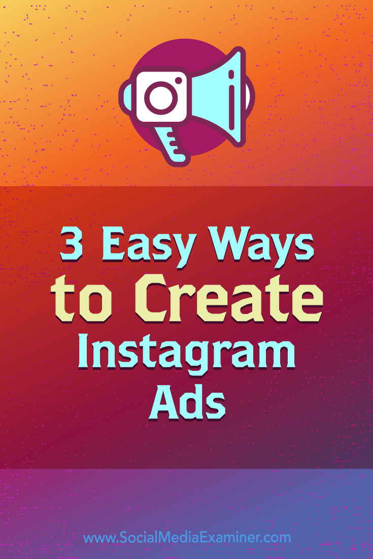 Discover three easy ways to create Instagram ads for the news feed and Instagram Stories.