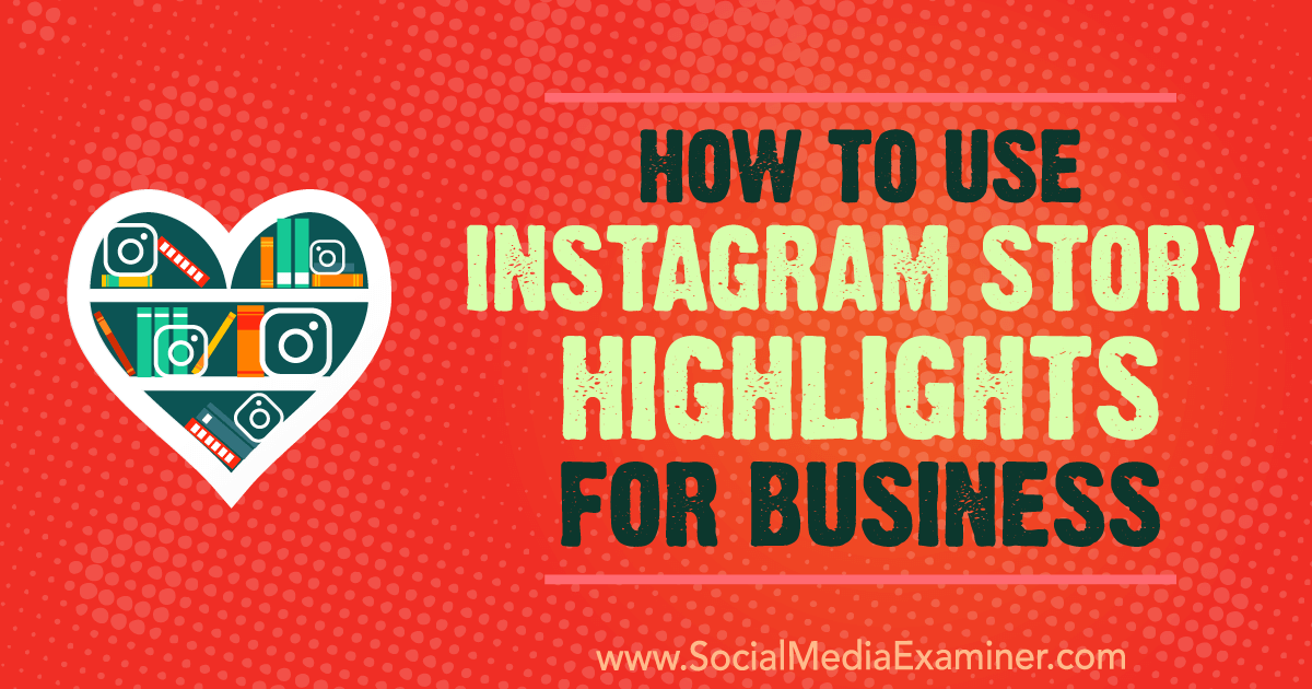 How to Use Instagram Story Highlights for Business : Social Media