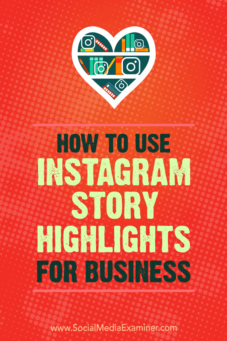 Learn how to create Instagram stories highlights albums to repurpose stories content on your Instagram profile. By Jenn Herman on Social Media Examiner.