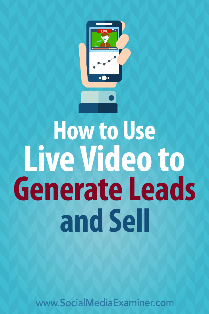 Discover six ways to develop leads and boost sales using live video.