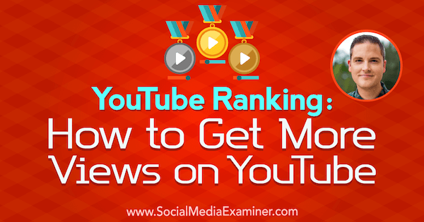 Youtube Ranking How To Get More Views On Youtube Social Media Examiner