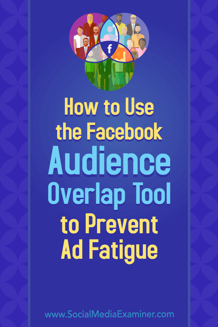 Discover the common causes of ad fatigue on Facebook and how to solve audience overlap.