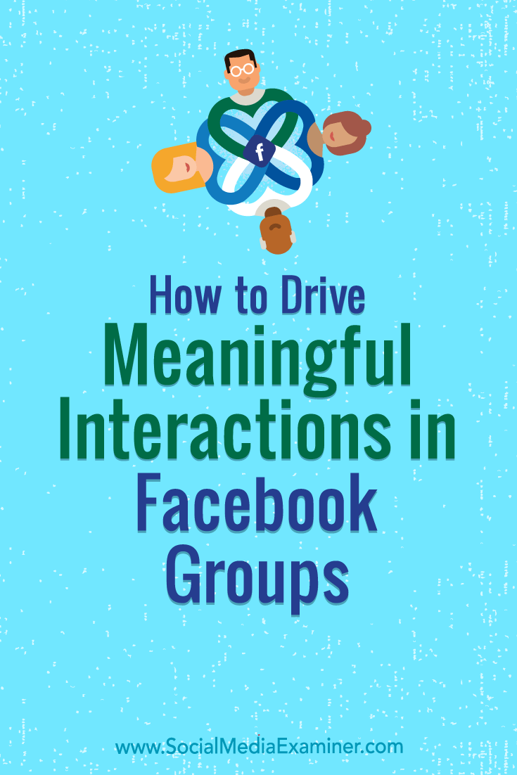 Learn how to use a Facebook group to foster engagement and drive the meaningful interactions favored by Facebook's news feed algorithm.