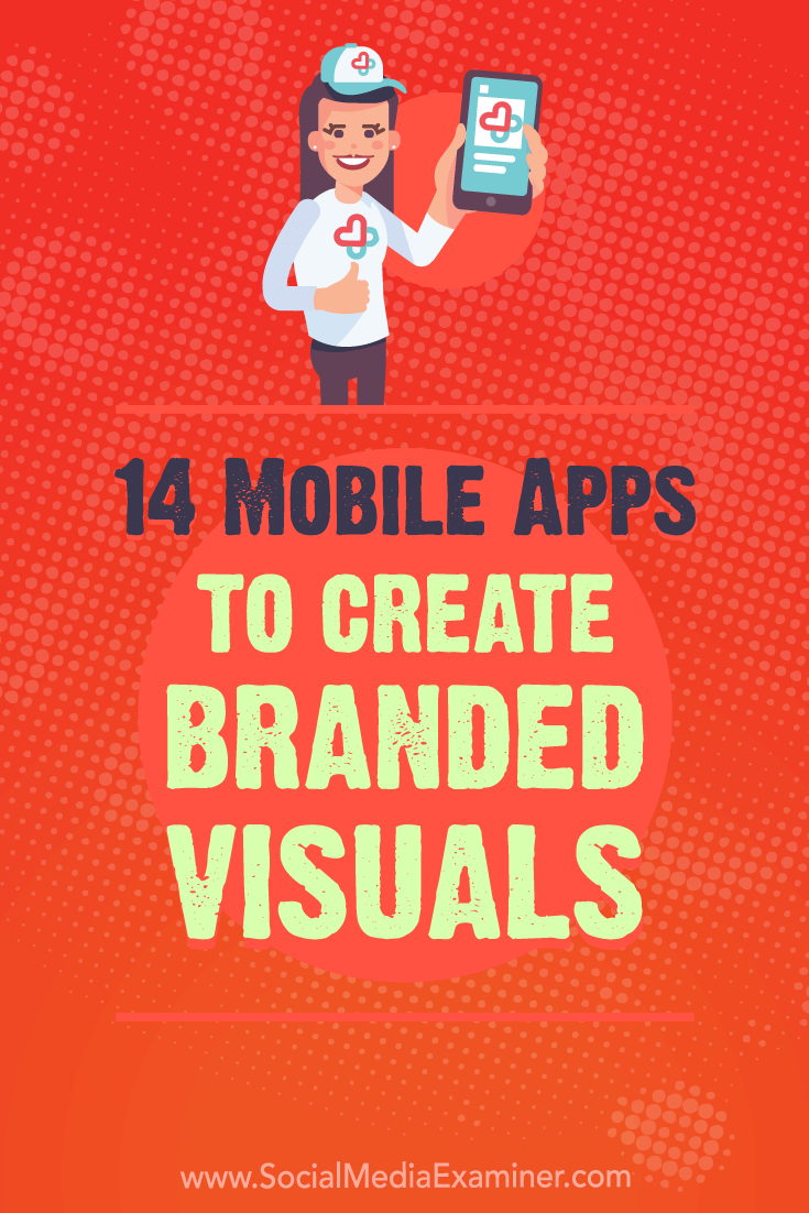 Discover 14 mobile apps to help you brand your social media images and video on the go.