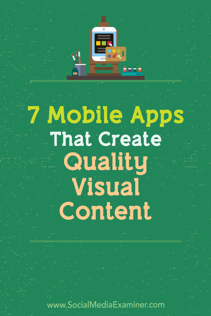 Discover seven mobile apps for creating quality visual content with your smartphone or tablet.