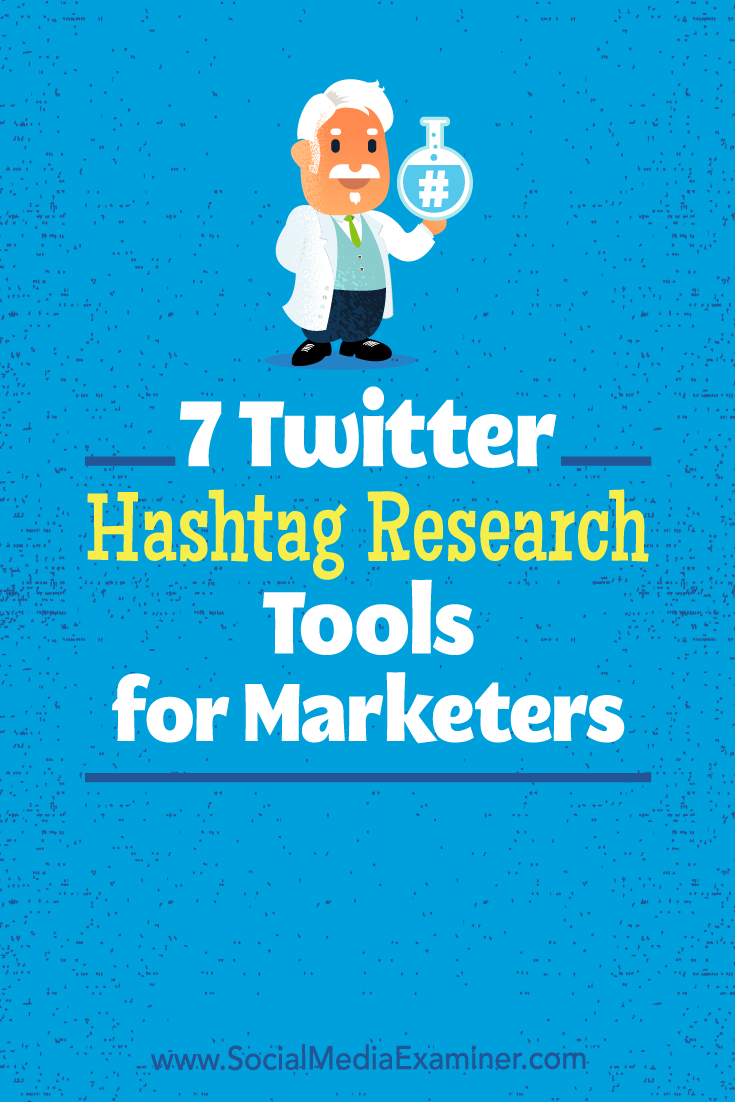 Find seven hashtag tools for researching and reporting on Twitter hashtags.