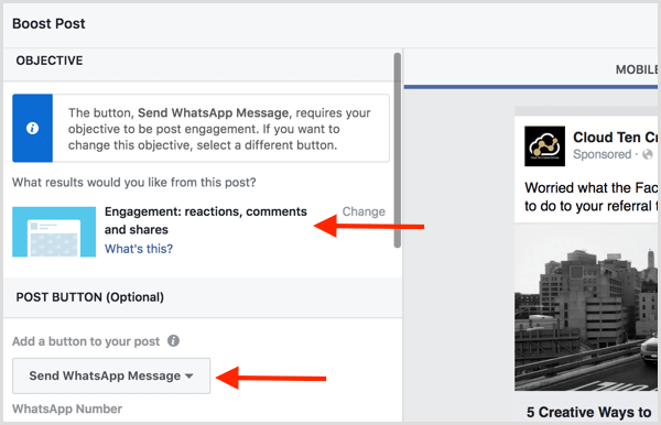 Choose the post engagement objective to a WhatsApp messaging button to your Facebook ad.