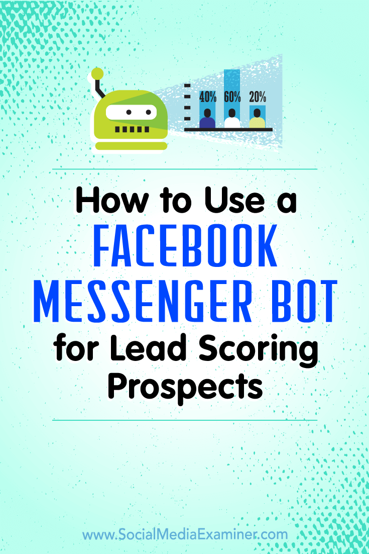 Learn how to add an automatic lead score system to your Facebook Messenger bot to help deliver more effective messaging to your subscribers.