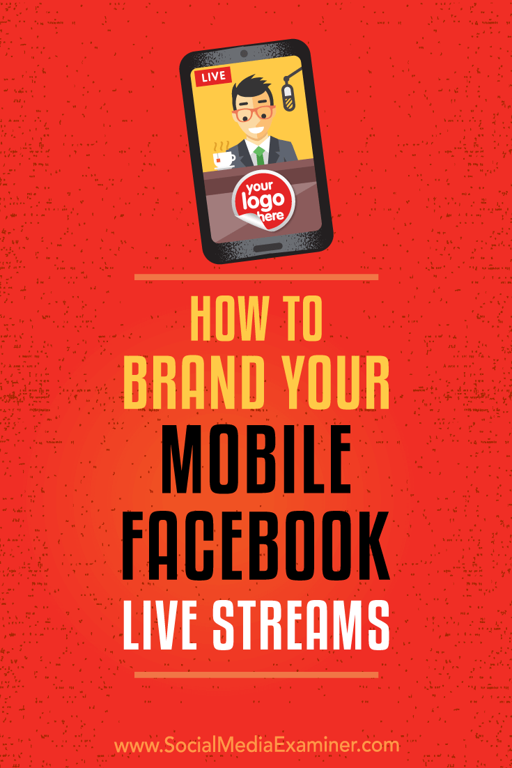 Discover how to easily add a logo and call to action to brand your mobile Facebook Live broadcasts.