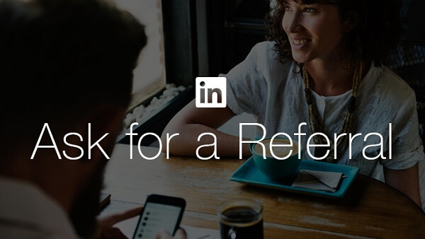 LinkedIn is making it easier for job seekers to request a referral from a friend or colleague with LinkedIn's new Ask for a Referral button.