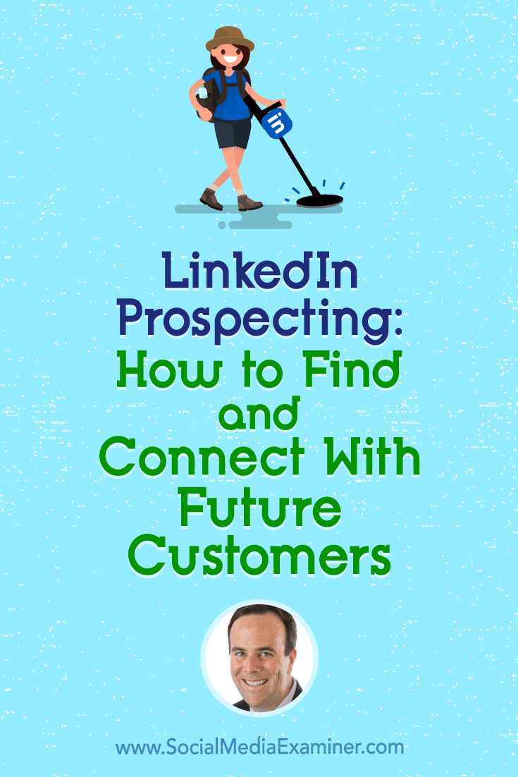 Social Media Marketing Podcast 295. In this episode, explore how to use LinkedIn to find leads and turn them into customers with John Nemo.