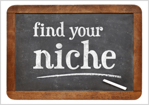 Commit to serving a niche.
