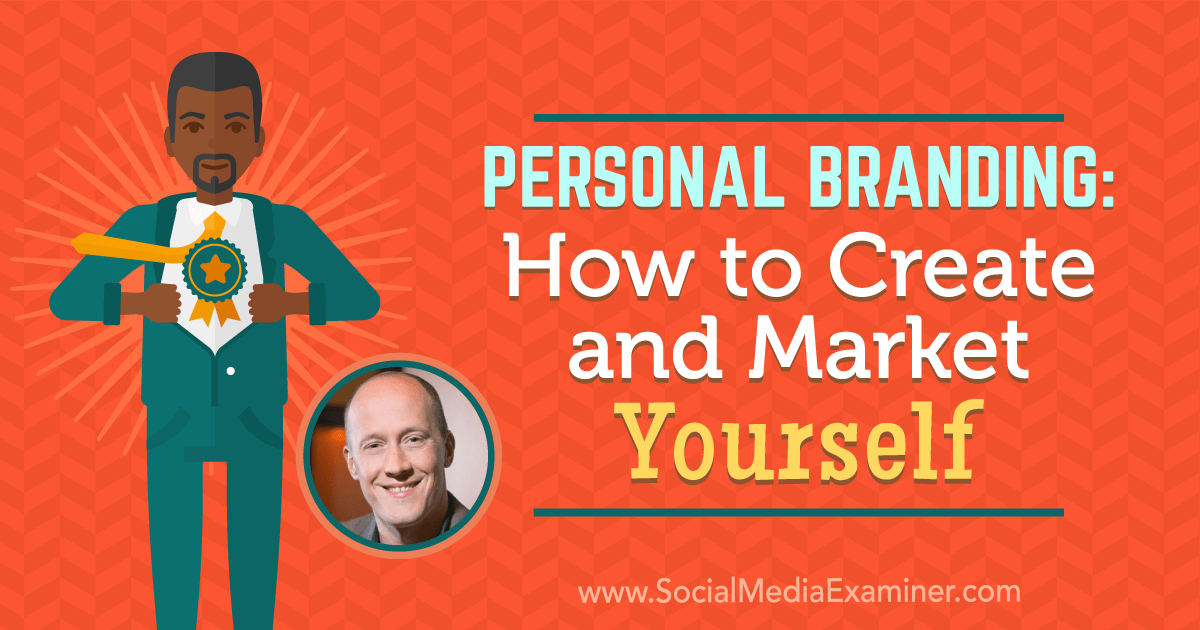 Personal Branding: How to Create and Market Yourself