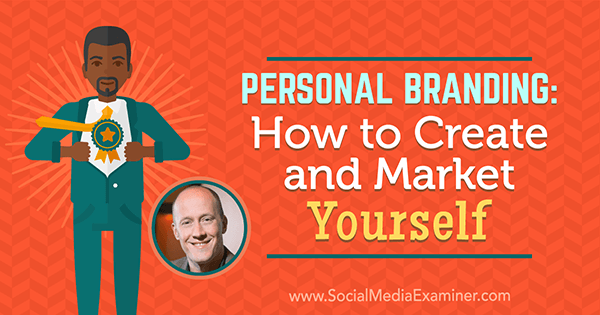Personal Branding: How to Create and Market Yourself featuring insights from Chris Ducker on the Social Media Marketing Podcast.