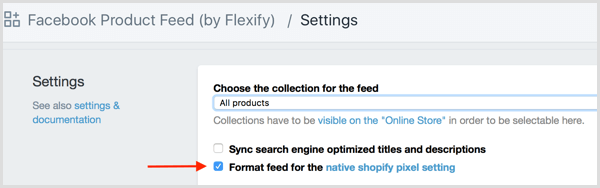 Select the Format Feed for the Native Shopify Pixel Setting check box in Shopify.