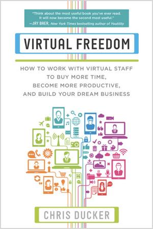 Virtual Freedom by Chris Ducker.