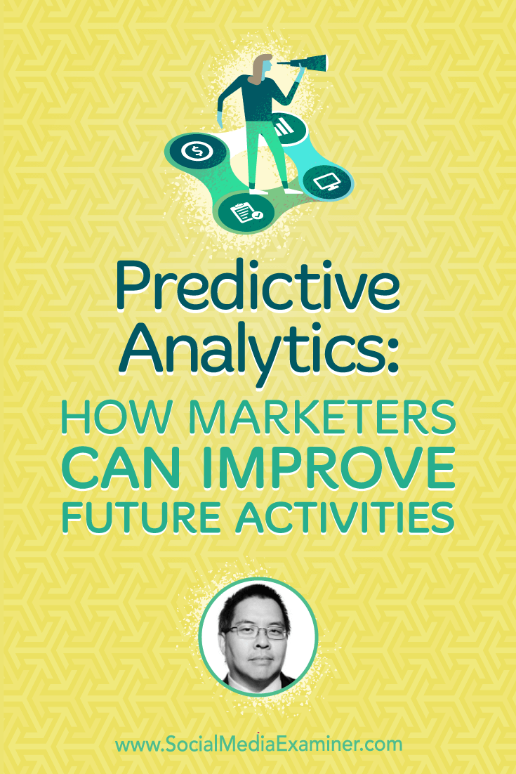 Social Media Marketing Podcast 297. Explore how marketers can get started with predictive analytics with Chris Penn.