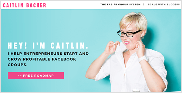 Caitlin Bacher's website has a teal background with a photo of Caitlin pulling up her shirt collar. The black text says Hey I'm Caitlin and I Help Entrepreneurs Start And Grow Profitable Facebook Groups.