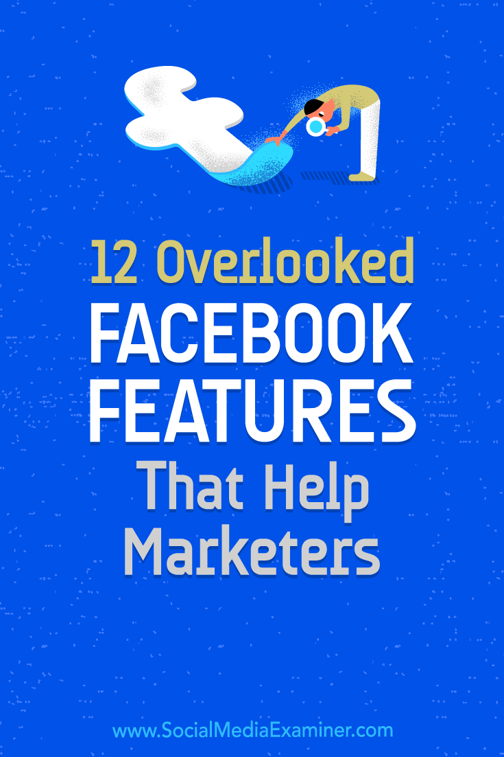 Discover 12 overlooked Facebook features that help you better manage your content and communities.