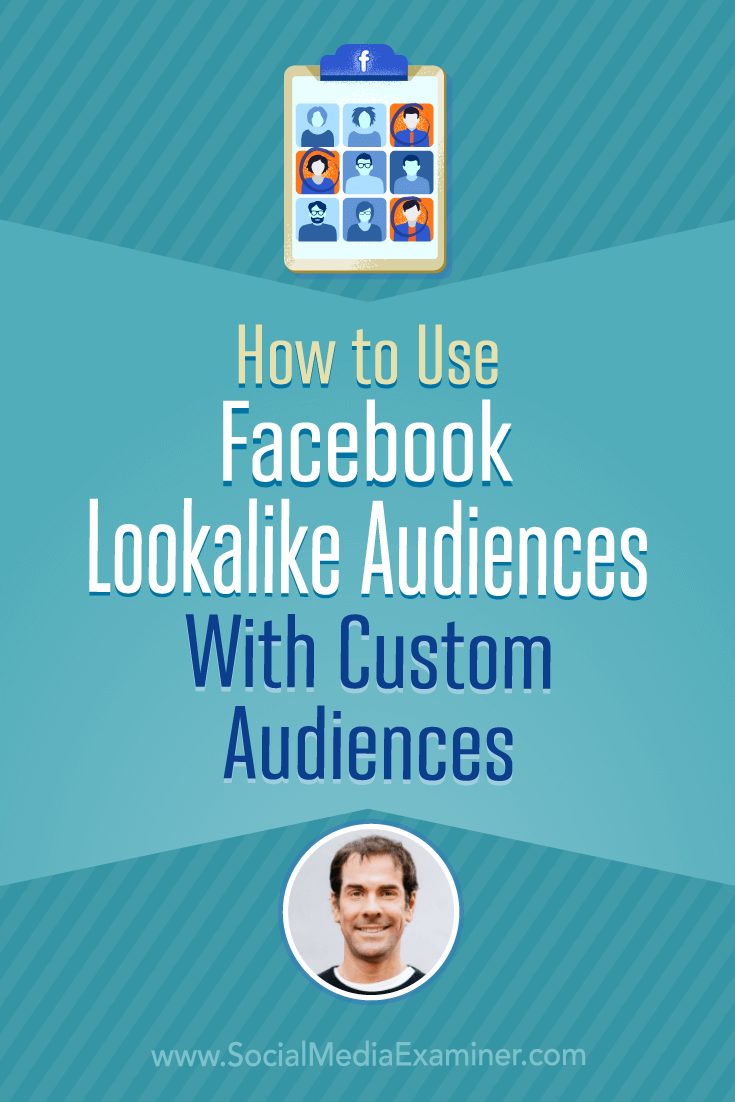 Social Media Marketing Podcast 298. In this episode, explore creative ways to use Facebook lookalike audiences with Rick Mulready.