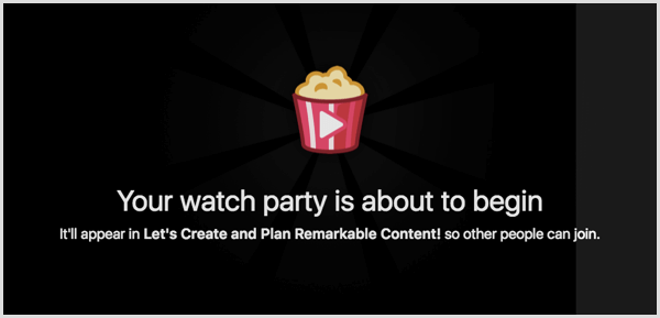Facebook displays a message that says 'Your watch party is about to begin.'
