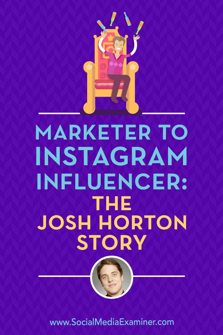 Social Media Marketing Podcast 300. In this episode, explore how to become a full-time Instagram influencer with Josh Horton.