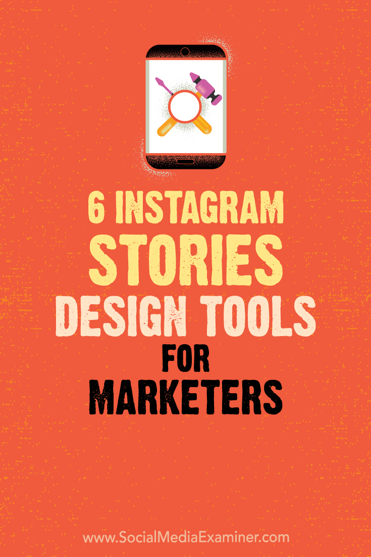 Discover six easy-to-use design tools that will make your Instagram Stories more professional-looking and interesting.