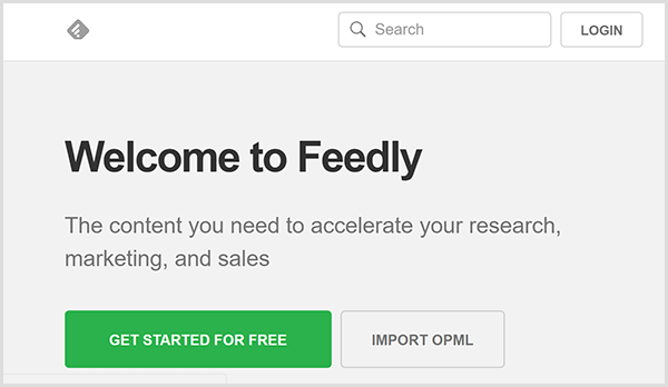 Chris Brogan uses Feedly to develop content ideas for his Alexa flash briefing. The website has a gray background, the text Welcome to Feedly in black, and a green button that says Get Started For Free.
